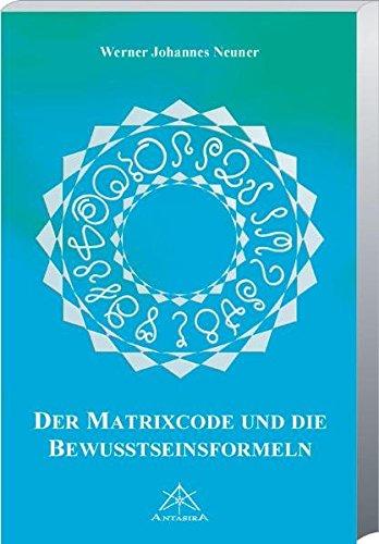 Matrixcode und die Bewusstseinsformeln