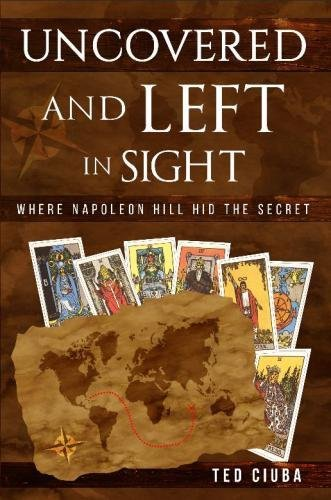 Download Uncovered And Left In Sight: Where Napoleon Hill Hid The Secret ebook