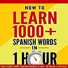 Learn Spanish: How to Learn 1000+ Spanish Words in 1 Hour and Impress Your