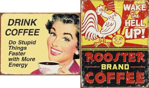 Set of Two Signs:Do Stupid Things Faster With More Energy and Wake The Hell Up Coffee Brand Tin Sign