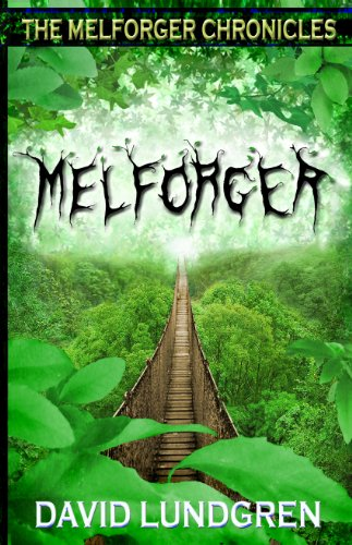 Melforger (The Melforger Chronicles Book 1)