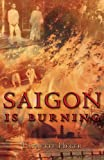 Saigon Is Burning, Laurette Heger, 1598861603