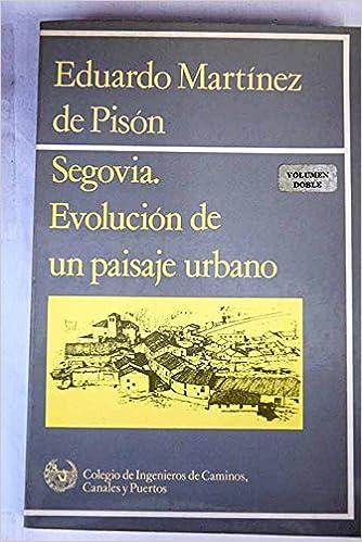 Segovia : evolución de un paisaje Urbano: Amazon.es: Eduardo Martínez De Pisón: Libros