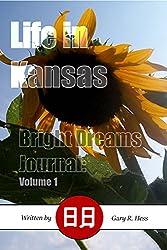 Life in Kansas (Bright Dreams Journal Book 1)