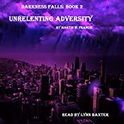 Unrelenting Adversity: Darkness Falls, Book 2   Martin W. Francis
