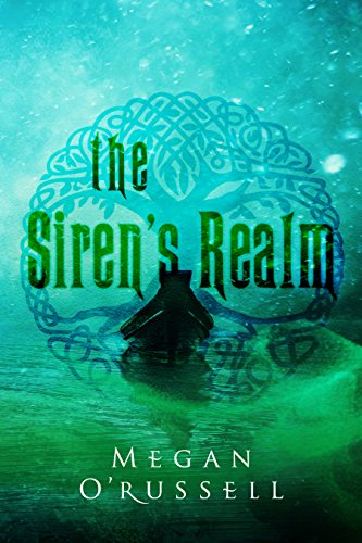 The Siren's Realm (The Tethering Series Book 2) by [O'Russell, Megan]