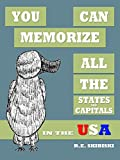 You Can Memorize All The States And Capitals In The USA