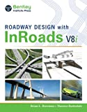 Roadway Design with Inroads (Book Only), Bowman, Brian L. and Barksdale, Theresa, 128509428X