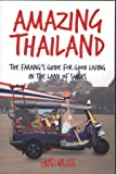 AMAZING THAILAND: THE FARANG'S GUIDE FOR GOOD LIVING IN THE LAND OF SMILES