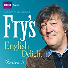 Fry's English Delight - Series 3 Radio/TV Program by Stephen Fry Narrated by Stephen Fry