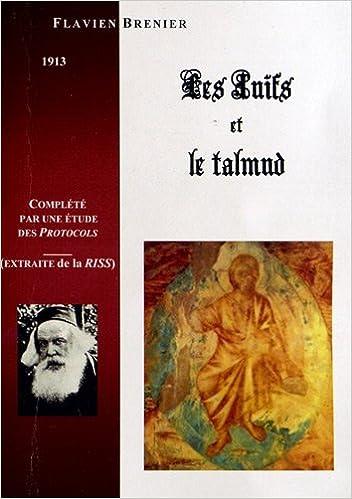Lire un Les juifs et le Talmud : Morale et principes sociaux des juifs d'après leur livre saint, le talmud pdf ebook