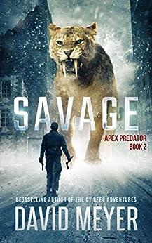 Savage (Apex Predator Book 2) by [Meyer, David]