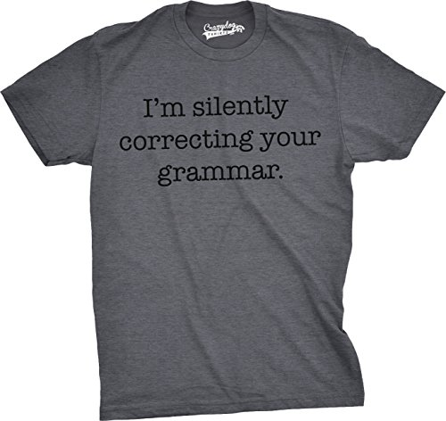 (Mens Silently Correcting Your Grammar Funny T Shirt Nerdy Sarcastic Tee for Guys (Grey) - S)