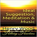Ideal Suggestion, Meditation & Music | Hillary Hawkins,Henry Wood