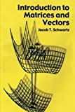 Introduction to Matrices and Vectors