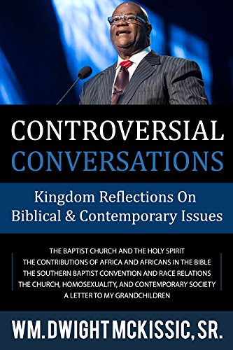 Controversial Conversations: Kingdom Reflections On Biblical & Contemporary Issues (English Edition)