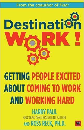 Destination Work: Getting people excited about coming to work and working hard price comparison at Flipkart, Amazon, Crossword, Uread, Bookadda, Landmark, Homeshop18