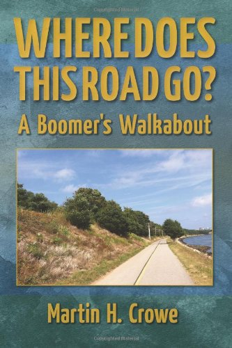 Download Where Does This Road Go?: A Boomer's Walkabout ebook