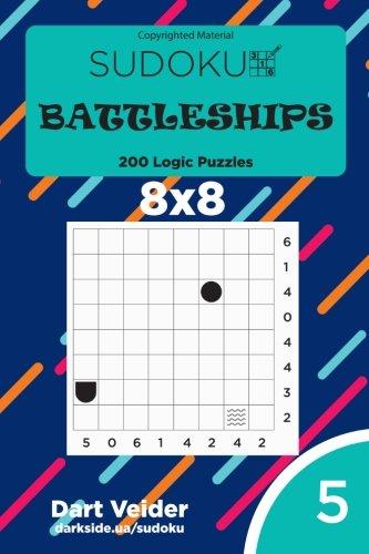 Download Sudoku Battleships - 200 Logic Puzzles 8x8 (Volume 5) pdf epub