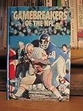 Gamebreakers of the NFL, Bill Gutman, 0394925017