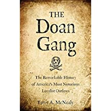 The Doan Gang: The Remarkable History of America's Most Notorious Loyalist Outlaws