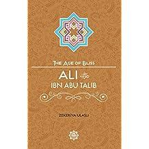 Ali Ibn Abi Talib (The Age of Bliss)