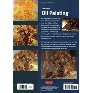 The Art of Oil Painting: Discover all the techniques you need to know to create beautiful oil paintings (Collector's Series)