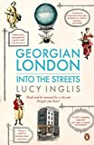 img - for Georgian London: Into the Streets book / textbook / text book