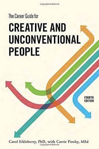 The Career Guide for Creative and Unconventional People, Fourth Edition by Carol Eikleberry Ph.D. (2015-09-08) (The Career Guide For Creative And Unconventional People)