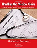 """Handling the Medical Claim: An 8-Step Guide on """"How To"""" Correct and Resolve Claim Issues"""
