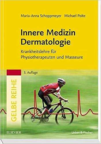 Innere Medizin Dermatologie: Krankheitslehre für Physiotherapeuten und Masseure (German Edition)