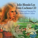 Jolie Blonde and the Three Héberts/Les Trois Cochons