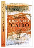 Taking the Long Road to Cairo: A travel memoir