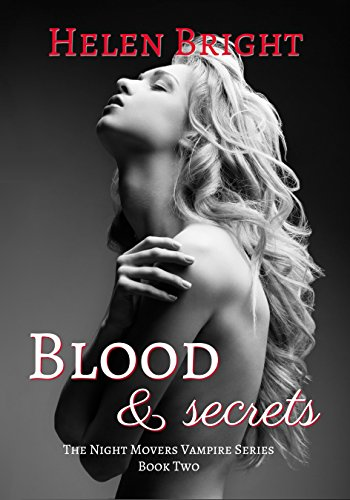 Blood & Secrets: The Night Movers Vampire Series Book 2 by [Bright, Helen]