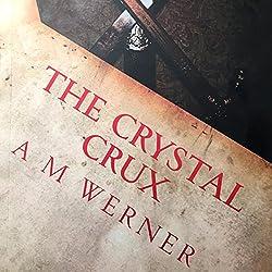 The Crystal Crux: Betrayal, Book 1