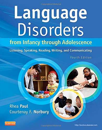 Language Disorders from Infancy through Adolescence: Listening, Speaking, Reading, Writing, and Communicating, 4e by Brand: Mosby