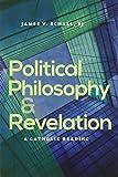 Political Philosophy and Revelation: A Catholic Reading