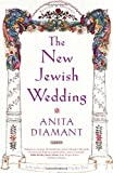 The New Jewish Wedding, Anita Diamant, 0743202554