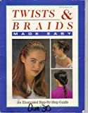 img - for Twists & Braids Made Easy an Illustrated Step-by-step Guide book / textbook / text book