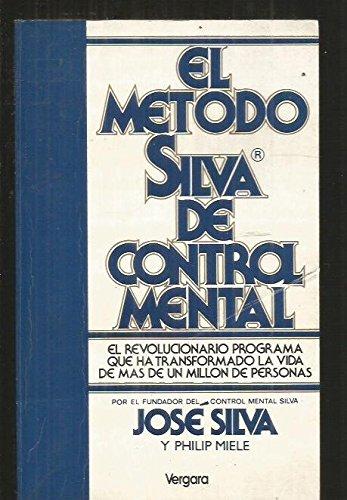 Metodo Silva de Control Mental, El