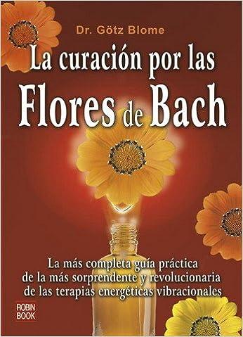 Curacion Por Las Flores De Bach, La (New Age): Amazon.es: Gotz Blome: Libros