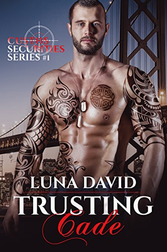 Trusting Cade (Custos Securities Series Book 1) (La Lune D&g)