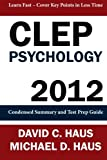 Clep Psychology - 2012, David C. Haus and Michael D. Haus, 1611045991