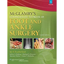 McGlamry's Comprehensive Textbook of Foot and Ankle Surgery: 1