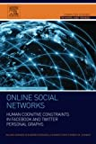 img - for Online Social Networks: Human Cognitive Constraints in Facebook and Twitter Personal Graphs (Computer Science Reviews and Trends) book / textbook / text book