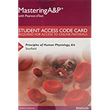 Mastering A&P with Pearson eText - Standalone Access Card - for Principles of Human Physiology (6th Edition)