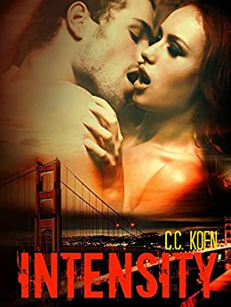 Intensity (The Path to Serenity Book 1) by [Koen, C.C.]