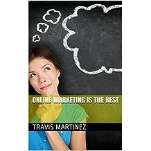 Online Marketing is The Best