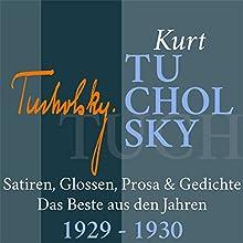 Kurt Tucholsky: Satiren, Glossen, Prosa & Gedichte - Das Beste aus den Jahren 1929-1930 Hörbuch von Kurt Tucholsky Gesprochen von: Jürgen Fritsche
