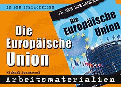 Die Europäische Union: Arbeitsmaterialien (In den Schlagzeilen)